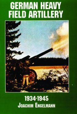 German Heavy Field Artillery in World War II