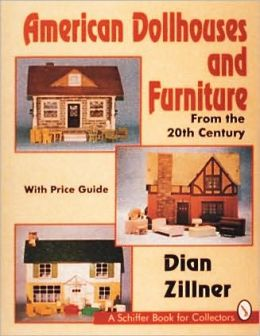 American Dollhouses and Furniture from the 20th Century: With Price Guide