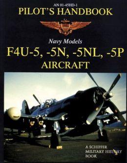 An 01-45HD-1 Pilot's Handbook: Navy Models F4U-5, -5n, -5nl, -5p Aircraft