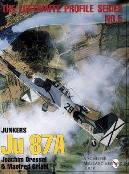 The Luftwarfe Profile Series: Junkers JU 87A