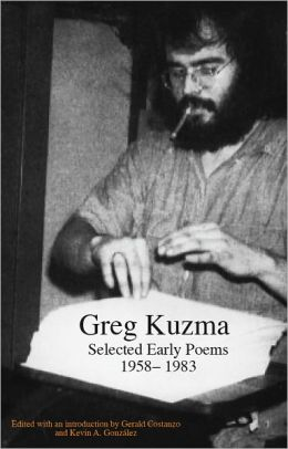 Greg Kuzma Selected Early Poems 1958-1983