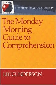 The Monday Morning Guide to Comprehension (The Pippin Teacher's Library Series)