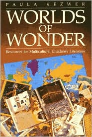 Worlds of Wonder: Resources for Multicultural Children's Literature