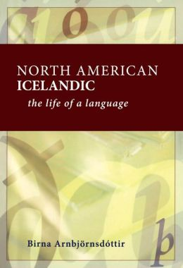 North American Icelandic: The Life of a Language