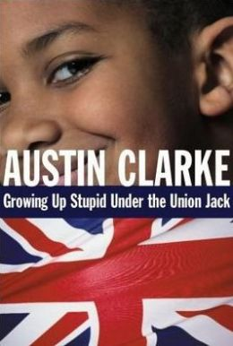 Growing up Stupid under the Union Jack: A Memoir