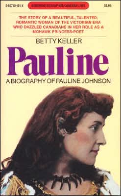 Pauline: A Biography of Pauline Johnson
