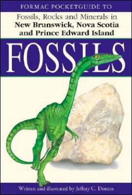 Formac Pocketguide to Fossils: Fossils, Rocks and Minerals in Nova Scotia, New Brunswick and Prince Edward Island