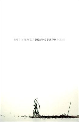 Past Imperfect: Poems