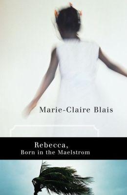 Rebecca, Born in the Maelstrom