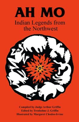Ah Mo: Indian Legends from the Northwest