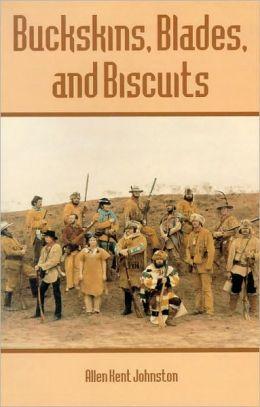 Buckskins, Blades and Biscuits