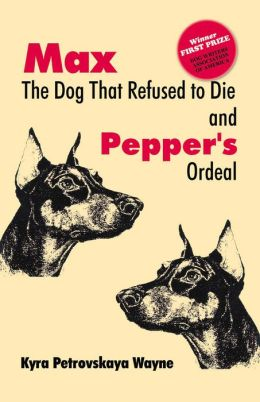 Max: The Dog That Refused to Die and Pepper's Ordeal