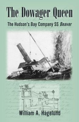 The Dowager Queen: The Hudson's Bay Company S. S. Beaver