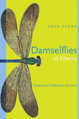 Damselflies of Alberta: Flying Neon Toothpicks in the Grass