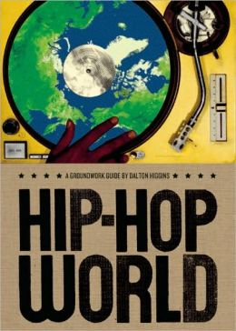 Hip Hop World (Groundwork Guides Series)