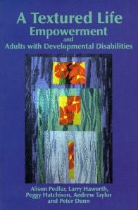 A Textured Life: Empowerment and Adults with Developmental Disabilities