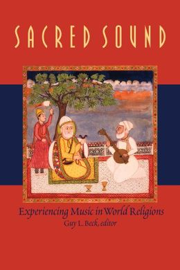 Sacred Sound: Experiencing Music in World Religions