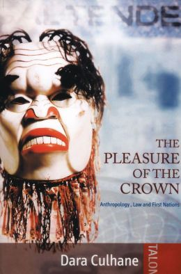 Pleasure of the Crown: Anthropology, Law and First Nations