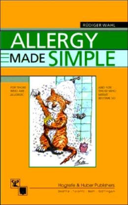 Allergy Made Simple: For Those Who Are Allergic and for Those Who Might Become So