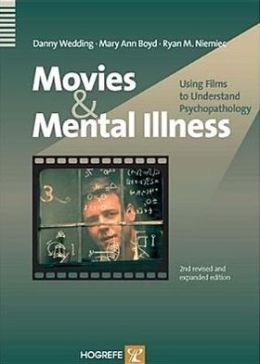 Movies and Mental Illness: Using Films to Understand Psychotherapy