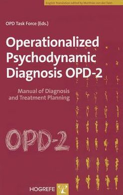 Operationalized Psychodynamic Diagnosis OPD-2: Manual for Diagnosis and Treatment Planning