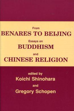 From Benares to Bejing