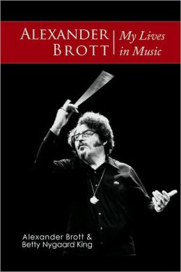 Alexander Brott: My Lives in Music