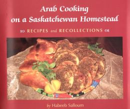 Arab Cooking on a Saskatchewan Homestead