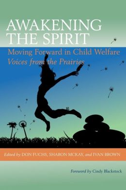 Awakening the Spirit: Moving Child Welfare Forward
