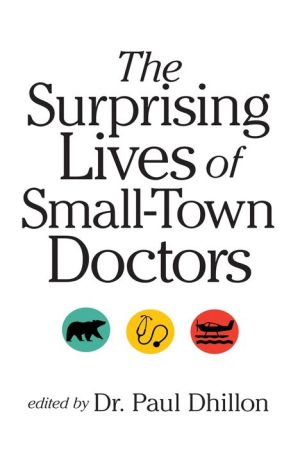 The Surprising Lives of Small-Town Doctors: Practising Medicine in Rural Canada