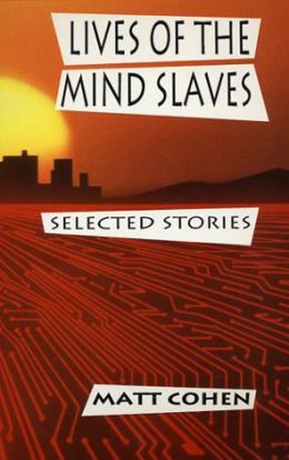 Lives of the Mind Slaves: Selected Stories