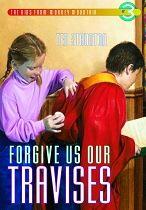 Forgive Us Our Travises