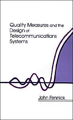 Quality Measures And The Design Of Telecommunications Systems