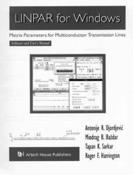 Linpar for Windows: Matrix Parameters for Multiconductor Transmission Lines, Software and User's Manual