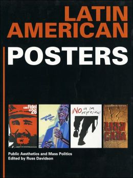 Latin American Posters: Public Aesthetics and Mass Politics