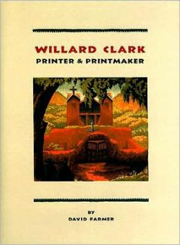 Willard Clark: Printer & Printmaker