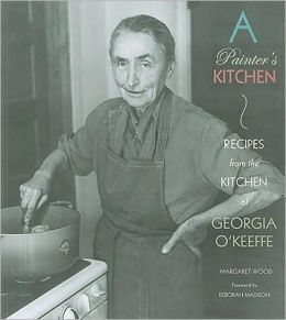 A Painter's Kitchen: Recipes from the Kitchen of Georgia O'Keefe