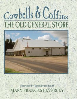 Cowbells and Coffins: The Old General Store