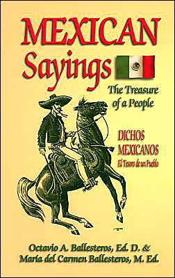 Mexican Sayings: The Treasure of a People/Dichos Mexicanos