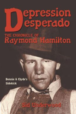 Depression Desperado: The Chronicle of Raymond Hamilton