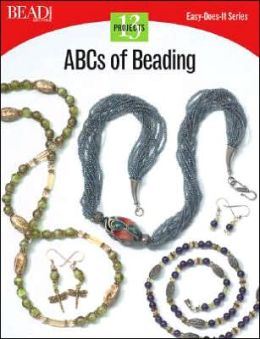 ABCs of Beading: 13 Projects