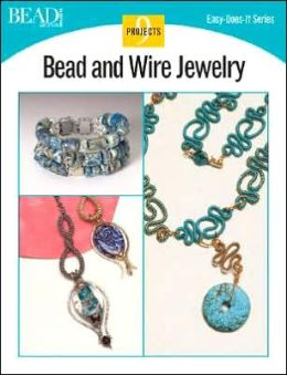 Bead and Wire Jewelry: 9 Projects