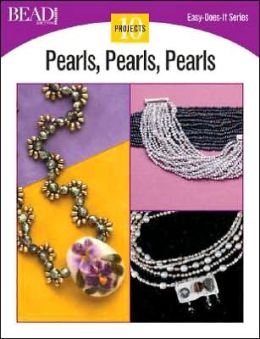 Pearls, Pearls, Pearls: 10 Projects