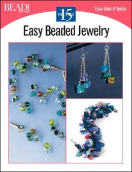 Easy Beaded Jewelry: 15 Projects