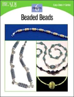 Beaded Beads: 7 Projects