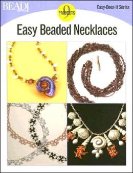 Easy Beaded Necklaces: 9 Projects