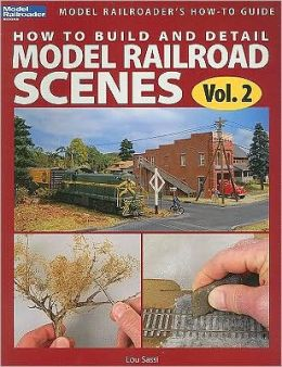 How to Build and Detail Model Railroads Scenes, Vol. 2