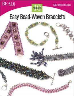 Easy Bead-Woven Bracelets: 10 Projects (PagePerfect NOOK Book)