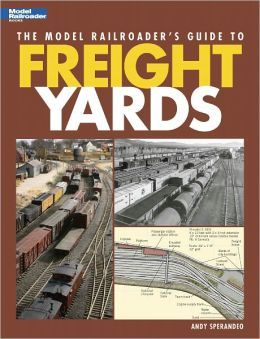 The Model Railroader's Guide to Freight Yards (PagePerfect NOOK Book)