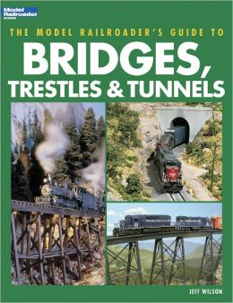 The Model Railroader's Guide to Bridges, Trestles and Tunnels (PagePerfect NOOK Book)